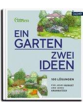 Ein Garten - zwei Ideen - 100 Lösungen für jedes Budget und jedes Grundstück