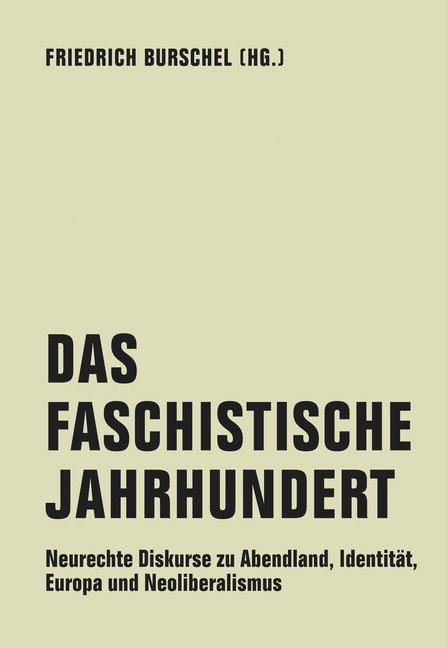Das faschistische Jahrhundert - Neurechte Diskurse zu Abendland, Identität