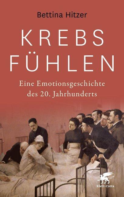 Krebs fühlen - Eine Emotionsgeschichte des 20. Jahrhunderts