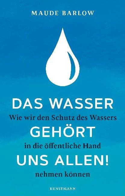 Das Wasser gehört uns allen! Wie wir den Schutz des Wassers in die öffentliche Hand nehmen können