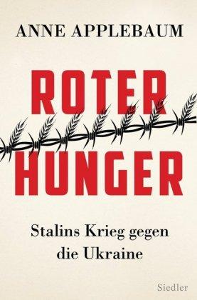Roter Hunger - Stalins Krieg gegen die Ukraine