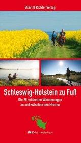 Schleswig-Holstein zu Fuß - Die 25 schönsten Wanderungen an und zwischen den Meeren