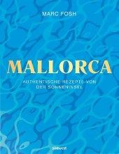Mallorca - Authentische Rezepte von der Sonneninsel