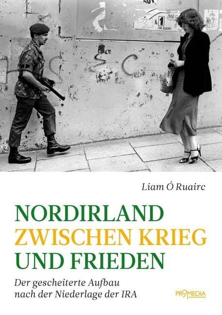 Nordirland zwischen Krieg und Frieden