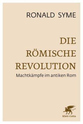 Die römische Revolution - Machtkämpfe im antiken Rom