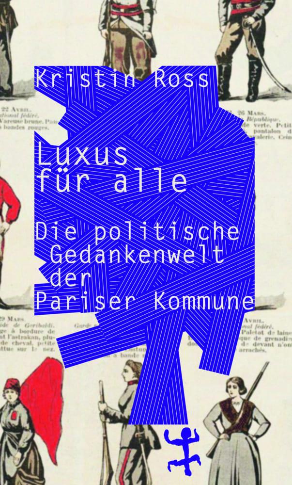 Luxus für alle - Die politische Gedankenwelt der Pariser Kommune