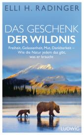 Das Geschenk der Wildnis