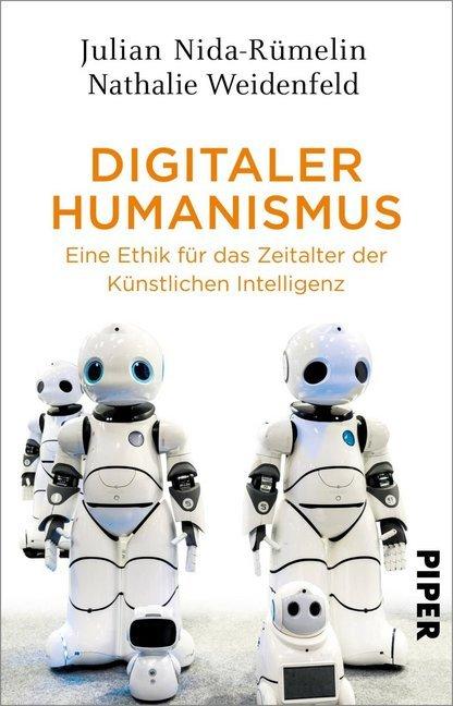 Digitaler Humanismus - Eine Ethik für das Zeitalter der Künstlichen Intelligenzq