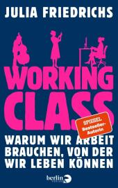 Working Class - Warum wir Arbeit brauchen, von der wir leben können