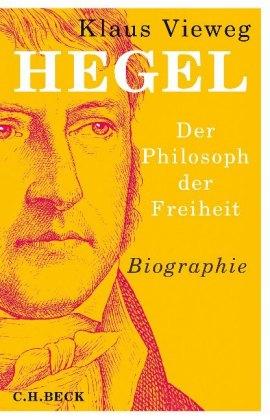Hegel - Der Philosoph der Freiheit