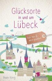 Glücksorte in und um Lübeck