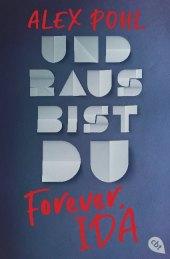 Forever, Ida - Und raus bist du