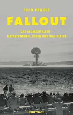 FALLOUT - Das Atomzeitalter - Katastrophen, Lügen und was bleibt