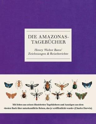 Die Amazonas-Tagebücher - Zeichnungen und Reiseberichte
