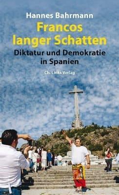 Francos langer Schatten - Diktatur und Demokratie in Spanien