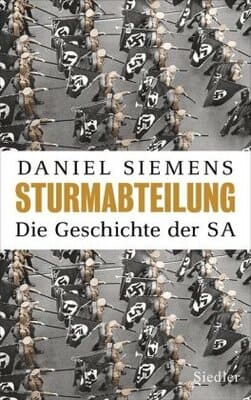 Sturmabteilung - Die Geschichte der SA
