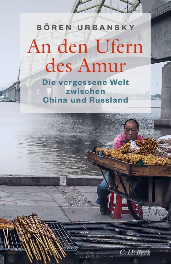 An den Ufern des Amur - Die vergessene Welt zwischen China und Russland