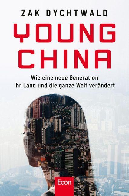 Young China - Wie eine neue Generation ihr Land und die ganze Welt verändert