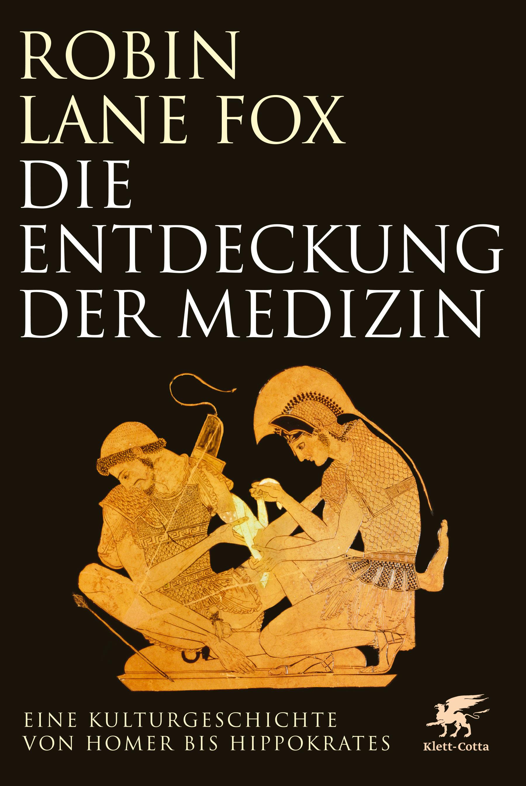 Die Entdeckung der Medizin - Eine Kulturgeschichte von Homer bis Hippokrates
