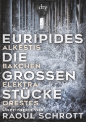 Euripides - Die großen Stücke