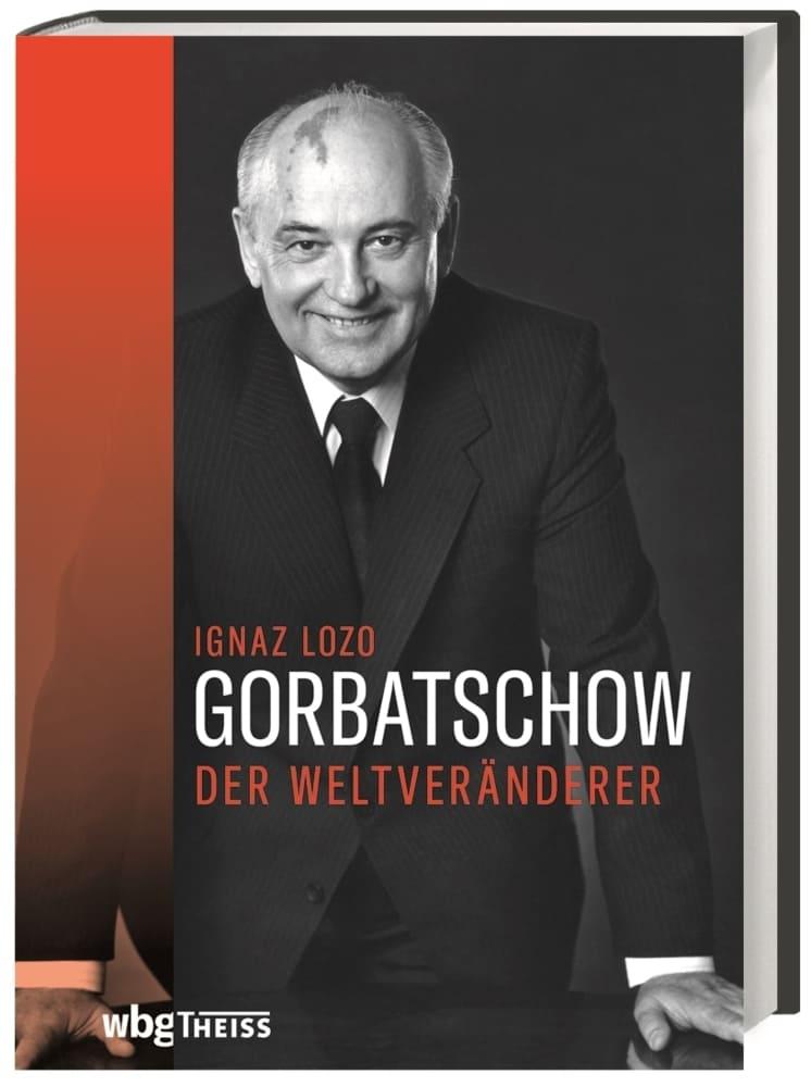 Gorbatschow. Der Weltveränderer