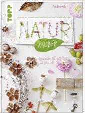 NaturZauber - Dekorationen für das ganze Jahr
