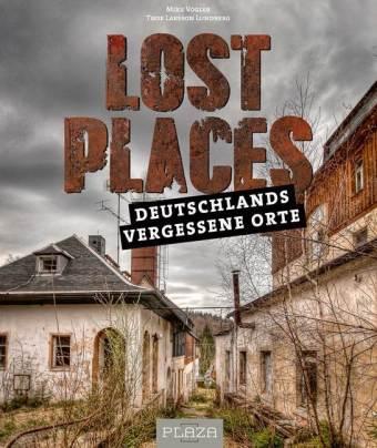 Lost Places - Deutschlands vergessene Orte